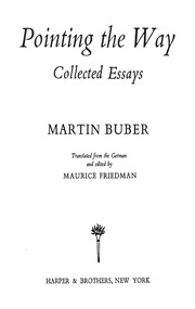 pointing the way collected essays by martin buber Find great deals for pointing the way by martin buber (paperback, 1990) shop with confidence on ebay.