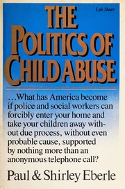 The politics of child abuse : Eberle, Paul, 1928- : Free Download ...