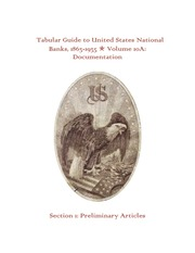 Tabular Guide to United States National Banks, 1863-1935 (Volume 10A)