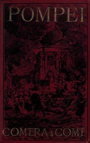 Pompei com'era e Pompei com'è : principali monumenti in rovine e in restauro da fotografie fatte dal vero degli stati attuali e dai quadri originali dei restauri ideati