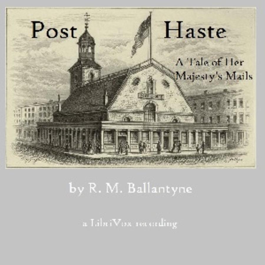 Post Haste : R. M. Ballantyne : Free Download, Borrow, And