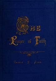 The prayer of faith : Montgomery, Carrie Judd : Free