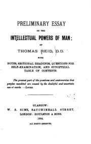 thomas reid essays on the intellectual powers of man 1786 Thomas reid (1710–1796) was a philosopher who founded the scottish school of 'common sense' much of reid's work is a critique of his contemporary, david hume (1711–1776), whose empiricism he rejects.