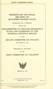 Present-law tax rules relating to qualified pension plans ...