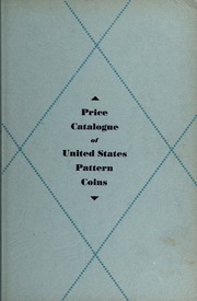 Price Catalogue of United States Pattern Coins