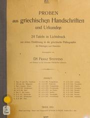 Proben aus griechischen Handschriften und Urkunden : 24 Tafeln in Lichtdruck zur ersten Einführung in die griechische Paläographie für Philologen und Historiker