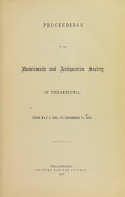 Proceedings of the Numismatic and Antiquarian Society of Philadelphia, from May 4th, 1865, to December 31, 1866
