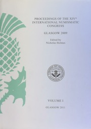 Proceedings of the XIVth International Numismatic Congress : Glasgow 2009 / edited by Nicholas Holmes. / Vol. 1
