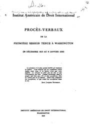 ... Procès-verbaux de la première session tenue à Washington 29 décembre 1915 au 8 janvier 1916 ..