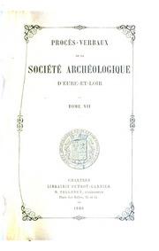 Vol 7: Procès-verbaux de la Société archéologique d-Eure-et-Loir