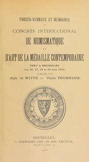 Procès-verbaux et mémoires du Congrès international de numismatique et d'art de la médaille contemporaine : tenu à Bruxelles les 26, 27, 28 et 29 juin 1910 / publiés par Alph. de Witte et Victor Tourneur.