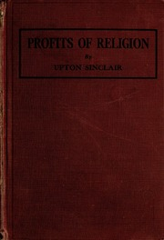 the profits of religion an essay in economic interpretation If you are searching for the book the profits of religion an essay in economic interpretation by upton sinclair in pdf form, then you've come to the loyal site.