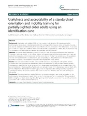 Vol 12: Usefulness and acceptability of a standardised orientation and mobility training for partially-sighted older adults using an identification cane.