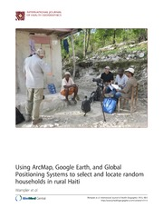 Vol 12: Using ArcMap, Google Earth, and Global Positioning Systems to select and locate random households in rural Haiti.