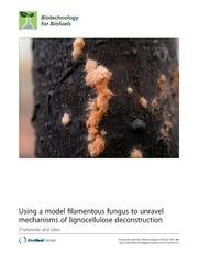 Vol 6: Using a model filamentous fungus to unravel mechanisms of lignocellulose deconstruction.