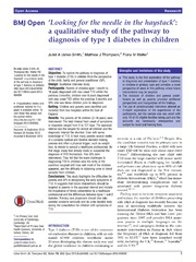 Vol 3: Looking for the needle in the haystack: a qualitative study of the pathway to diagnosis of type 1 diabetes in children.