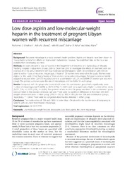 Vol 7: Low dose aspirin and low-molecular-weight heparin in the treatment of pregnant Libyan women with recurrent miscarriage.