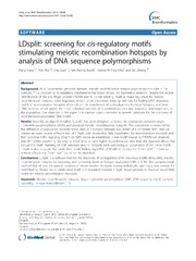 Vol 15: LDsplit: screening for cis-regulatory motifs stimulating meiotic recombination hotspots by analysis of DNA sequence polymorphisms.