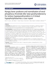 Vol 8: Hungry bone syndrome and normalisation of renal phosphorus threshold after total parathyroidectomy for tertiary hyperparathyroidism in X-linked hypophosphataemia: a case report.
