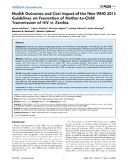 Vol 9: Health Outcomes and Cost Impact of the New WHO 2013 Guidelines on Prevention of Mother-to-Child Transmission of HIV in Zambia.
