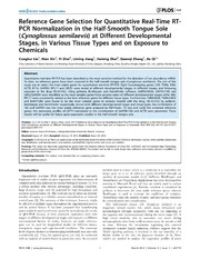 Vol 9: Reference Gene Selection for Quantitative Real-Time RT-PCR Normalization in the Half-Smooth Tongue Sole Cynoglossus semilaevis at Different Developmental Stages, in Various Tissue Types and on Exposure to Chemicals.