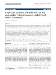 Vol 9: Large-scale synthesis of highly emissive and photostable CuInS2-ZnS nanocrystals through hybrid flow reactor.