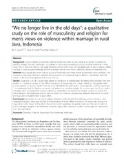 Vol 14: We no longer live in the old days: a qualitative study on the role of masculinity and religion for mens views on violence within marriage in rural Java, Indonesia.