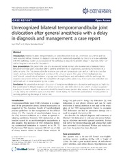 Vol 7: Unrecognized bilateral temporomandibular joint dislocation after general anesthesia with a delay in diagnosis and management: a case report.