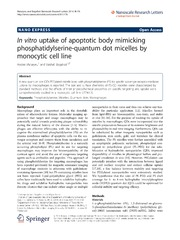 Vol 9: In vitro uptake of apoptotic body mimicking phosphatidylserine-quantum dot micelles by monocytic cell line.