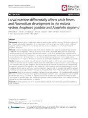 Vol 6: Larval nutrition differentially affects adult fitness and Plasmodium development in the malaria vectors Anopheles gambiae and Anopheles stephensi.