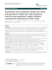 Vol 14: Associations of pre-pregnancy body mass index and gestational weight gain with pregnancy outcome and postpartum weight retention: a prospective observational cohort study.
