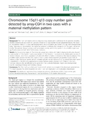 Vol 7: Chromosome 15q11-q13 copy number gain detected by array-CGH in two cases with a maternal methylation pattern.
