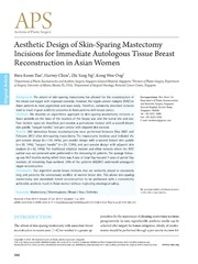 Vol 41: Aesthetic Design of Skin-Sparing Mastectomy Incisions for Immediate Autologous Tissue Breast Reconstruction in Asian Women.