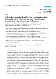 Vol 6: Caffeine Ingestion after Rapid Weight Loss in Judo Athletes Reduces Perceived Effort and Increases Plasma Lactate Concentration without Improving Performance.