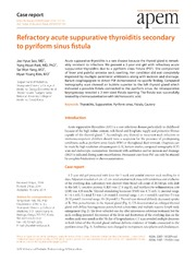 Vol 19: Refractory acute suppurative thyroiditis secondary to pyriform sinus fistula.