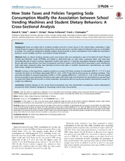 Vol 9: How State Taxes and Policies Targeting Soda Consumption Modify the Association between School Vending Machines and Student Dietary Behaviors: A Cross-Sectional Analysis.