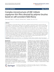 Vol 9: Complex microstructures of ABC triblock copolymer thin films directed by polymer brushes based on self-consistent field theory.