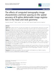 Vol 9: The effects of computed tomography image characteristics and knot spacing on the spatial accuracy of B-spline deformable image registration in the head and neck geometry.