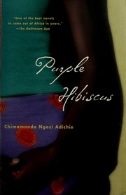 Purple Hibiscus A Novel Adichie Chimamanda Ngozi 1977 Free
