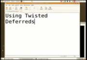 Image from PyCon 2009: Using Twisted Deferreds (Part 1 of 3)