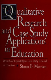sharan merriam qualitative research and case study applications in education