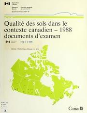 Vol 1991-1: Qualité des sols dans le contexte canadien : 1988 documents d-examen.