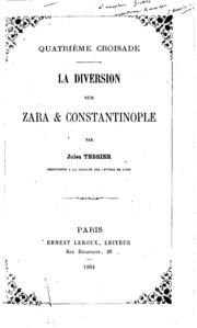 Quatrième croisade; la diversion sur Zara and Constantinople