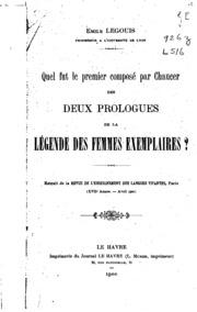 Quel fut le premier composé par Chaucer des deux prologues de la Légende des ...