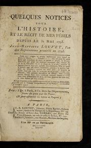 Quelques notices pour l-histoire, et le récit de mes périls depuis le 31 mai 1793
