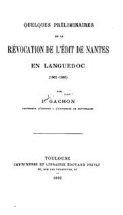 Quelques préliminaires de la révocation de l-Édit de Nantes en Languedoc 1661-1685 ...