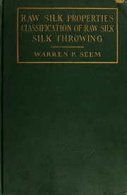 Raw silk properties; classification of raw silk and silk throwing, c.1
