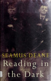 seamus deane reading in the dark analysis