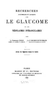 Recherches anatomiques et cliniques sur le glaucome et les neoplasmes intraoculaires