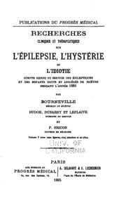 Vol 5: Recherches cliniques et thérapeutiques sur l-épilepsie, l-hystérie et l-idiotie